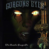 GORGONS EYES - The battle rages on