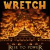 WRETCH - Rise To Power