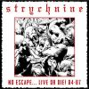 STRYCHNINE - No Escape... Live Or Die! 84/87