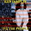 KEN TAMPLIN - We The People