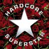 HARDCORE SUPERSTAR - Dreamin in a Casket